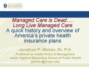 Managed Care is Dead Long Live Managed Care
