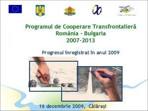 Programul de Cooperare Transfrontalier Romnia Bulgaria 2007 2013