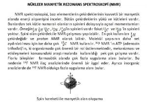 NKLEER MANYETK REZONANS SPEKTROSKOP NMR NMR spektroskopisi baz