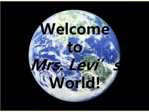 Welcome to Mrs Levis World Camille Marie Cortez