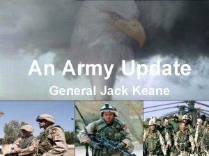 An Army Update General Jack Keane Army Global