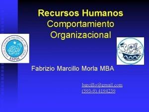 Recursos Humanos Comportamiento Organizacional Fabrizio Marcillo Morla MBA
