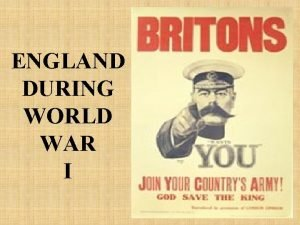 ENGLAND DURING WORLD WAR I Women during the