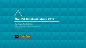 The IPA Databank study 2017 Business effectiveness Analysis