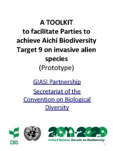 A TOOLKIT to facilitate Parties to achieve Aichi