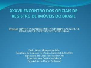 XXXVII ENCONTRO DOS OFICIAIS DE REGISTRO DE IMVEIS