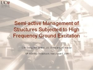 Semiactive Management of Structures Subjected to High Frequency