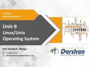 2140702 Operating System Unit9 LinuxUnix Operating System Prof