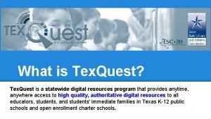 What is Tex Quest Tex Quest is a