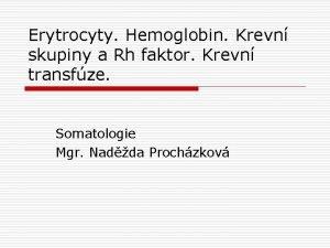 Erytrocyty Hemoglobin Krevn skupiny a Rh faktor Krevn