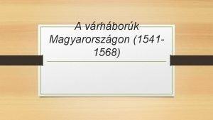 A vrhbork Magyarorszgon 15411568 Elzmnyek Szapolyai Jnos magyar