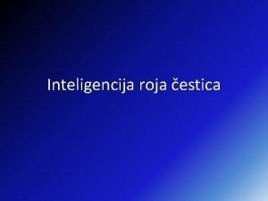 Inteligencija roja estica Umjetna inteligencija Umjetna intelignecija grana