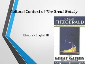 Cultural Context of The Great Gatsby Elmore English