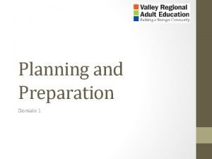 Planning and Preparation Domain 1 Planning and Preparation