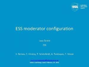 ESS moderator configuration Luca Zanini ESS K Batkov