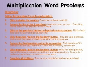 Multiplication Word Problems Directions Follow this procedure for