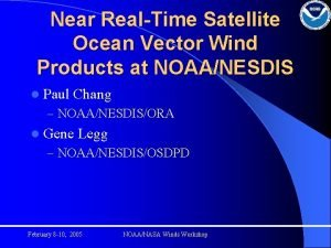 Near RealTime Satellite Ocean Vector Wind Products at