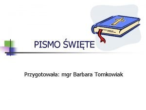 PISMO WITE Przygotowaa mgr Barbara Tomkowiak Kto jest