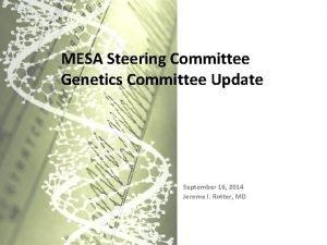 MESA Steering Committee Genetics Committee Update September 16