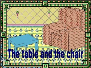 The chair said to the table The chair