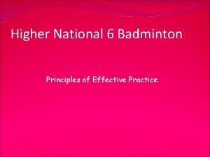 Higher National 6 Badminton Principles of Effective Practice