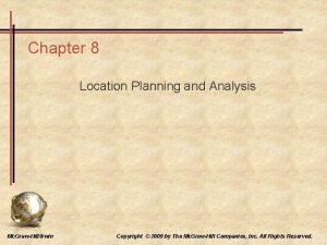 Chapter 8 Location Planning and Analysis Mc GrawHillIrwin