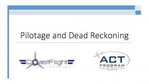 Pilotage and Dead Reckoning Latitude and Longitude Latitude