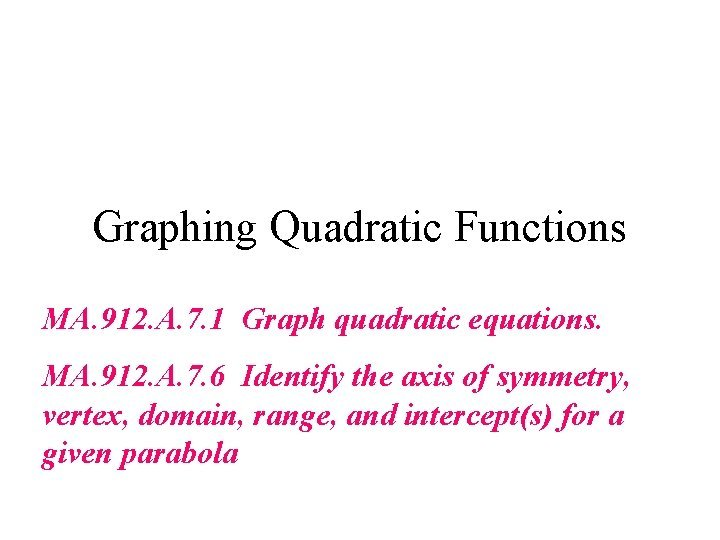 Graphing Quadratic Functions MA 912 A 7 1