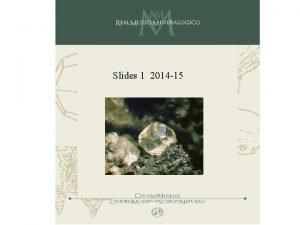Slides 1 2014 15 UNIVERSO I minerali sono
