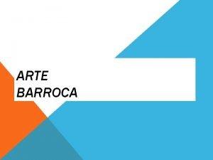 ARTE BARROCA O BARROCO NA PENNSULA ITLICA A