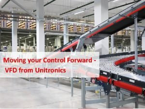 Moving your Control Forward VFD from Unitronics Moving