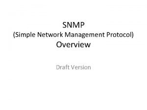 SNMP Simple Network Management Protocol Overview Draft Version