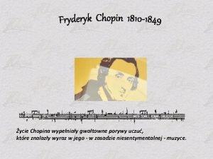 ycie Chopina wypeniay gwatowne porywy uczu ktre znalazy