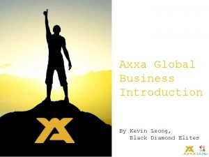 Axxa Global Business Introduction By Kevin Leong Black