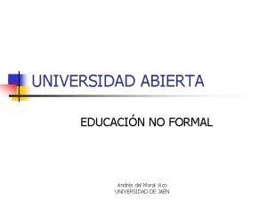 UNIVERSIDAD ABIERTA EDUCACIN NO FORMAL Andrs del Moral