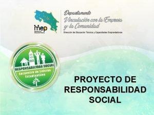 PROYECTO DE RESPONSABILIDAD SOCIAL Responsabilidad Social Concepto Gestin