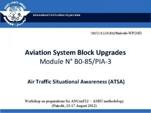 International Civil Aviation Organization SIP2012ASBUNairobiWP24 D Aviation System