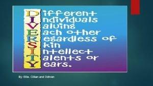 By Ellie Cillian and Odhrn Diversity week is