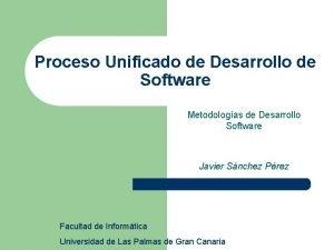 Proceso Unificado de Desarrollo de Software Metodologas de
