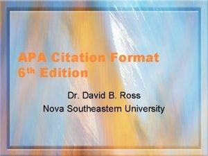 APA Citation Format 6 th Edition Dr David