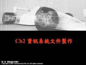 Ch 2 Copyright 2007 Thomson Asia Pte Ltd
