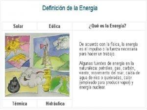 FUENTES DE LA ENERGA Fuentes renovables Fuentes no