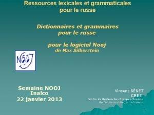 Ressources lexicales et grammaticales pour le russe Dictionnaires
