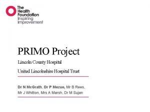 PRIMO Project Lincoln County Hospital United Lincolnshire Hospital