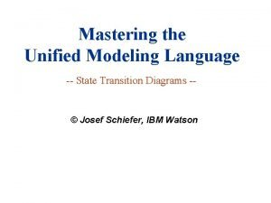 Mastering the Unified Modeling Language State Transition Diagrams