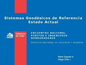 Sistemas Geodsicos de Referencia Estado Actual ENCUENTRO NACIONAL