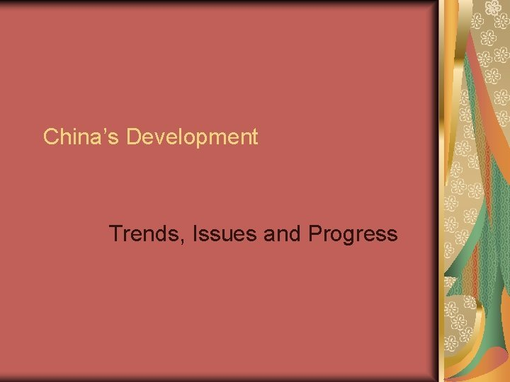 Chinas Development Trends Issues and Progress Chinas Economic