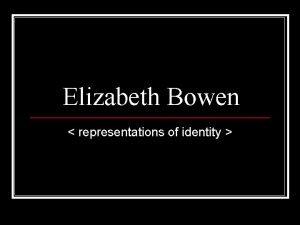 Elizabeth Bowen representations of identity Main Themes Innocence