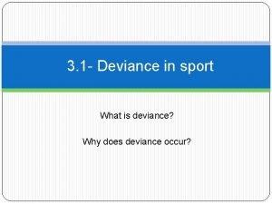 3 1 Deviance in sport What is deviance