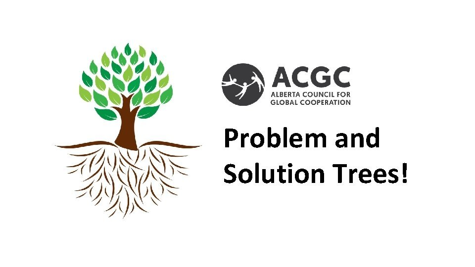 Problem and Solution Trees Problem and Solution Trees
